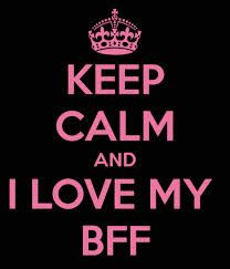 Keep Calm and i love my BFF