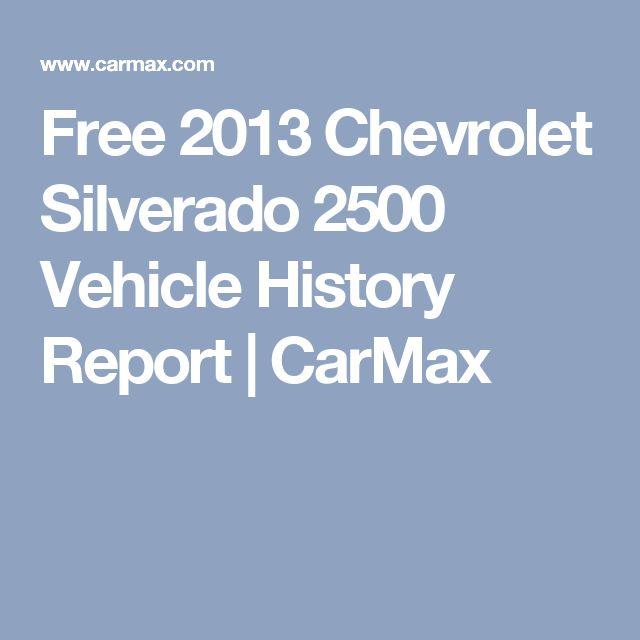 Free 2013 Chevrolet Silverado 2500 Vehicle History Report | CarMax