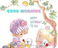 Good Morning Happy Saturday To All