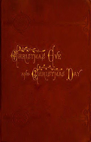 Christmas Eve and Christmas Day (Illustrated Edition) (Classic Christmas eBooks Book 16) by [Hale, Edward Everett]