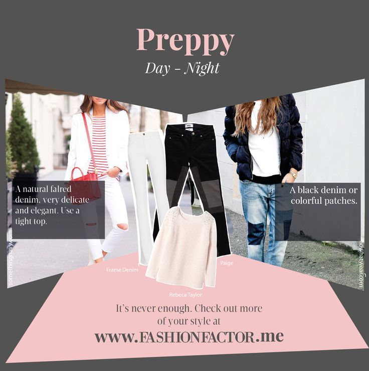 Denim is versatile and has its own personality. Discover how to adapt it to your preppy style both for daytime and night time