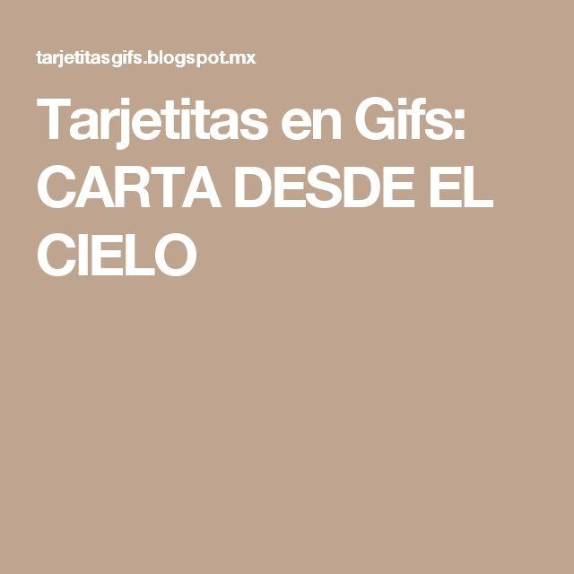 Tarjetitas en Gifs: CARTA DESDE EL CIELO