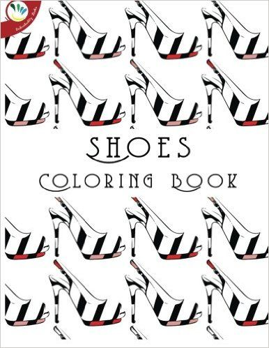 Shoes Coloring Book (Super Relaxing Coloring Books) Paperback – July 23, 2015 by Individuality Books (Author)