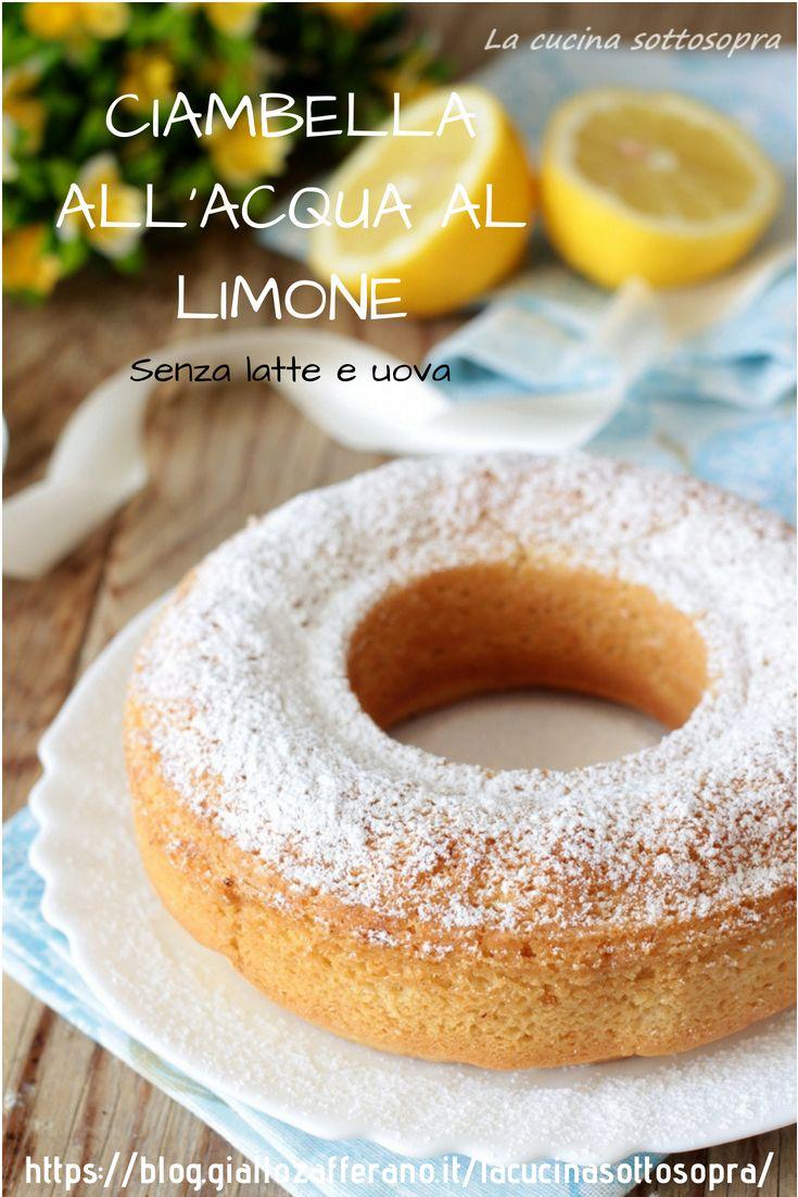 Ciambella Allacqua Al Limone Senza Latte E Uovaun Dolce Da