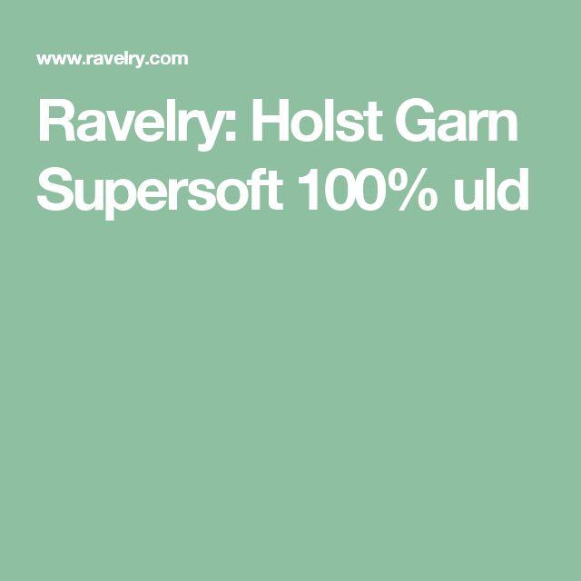 Ravelry: Holst Garn Supersoft 100% uld
