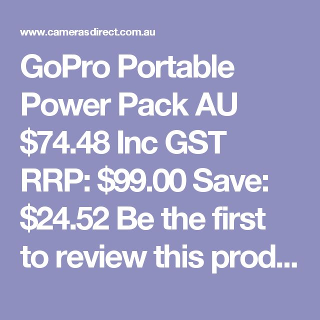 GoPro Portable Power Pack  AU $74.48 Inc GST RRP: $99.00 Save: $24.52 Be the first to review this product Be the first to ask about this product In Stock in AUSTRALIA now