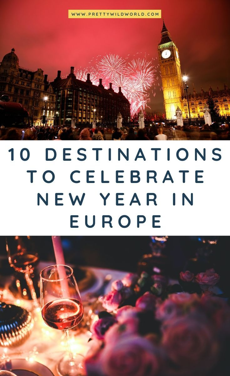 Top 10 Best Destinations For New Year S Eve In Europe 2020 Best Places In Europe Europe Travel Places In Europe