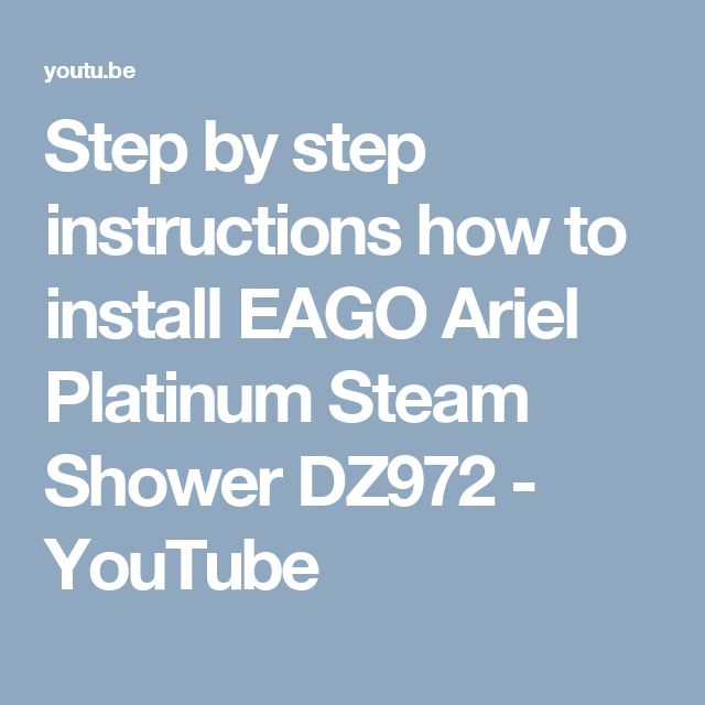 Step By Step Instructions How To Install Eago Ariel Platinum Steam