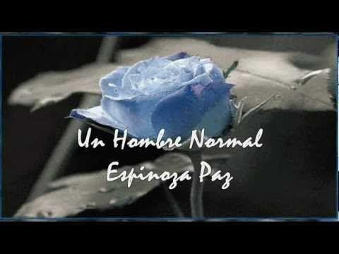 Un Hombre Normal ↨ Espinoza Paz (con letra)