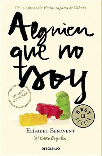 Alguien Que No Soy. Mi Elección 1 (BEST SELLER): Amazon.es: ELISABET BENAVENT: Libros