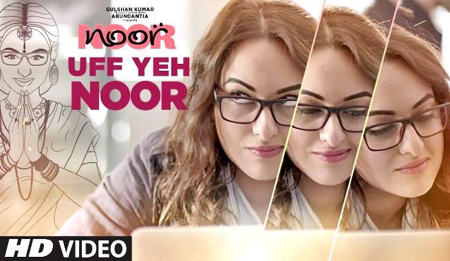 uff yeh noor, uff yeh noor song, noor title song, uff yeh noor video song, noor, noor gulabi aankhein, noor movie trailer, noor bollywood movie 2017, sonakshi sinha, sonakshi sinha noor, noor sonakshi sinha, uff yeh noor sonakshi sinha, noor movie video songs, uff dong from noor, new hindi songs 2017