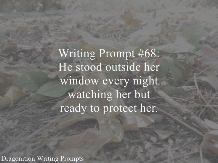 Writing Prompt #68: He stood outside her window every night watching her but ready to protect her.