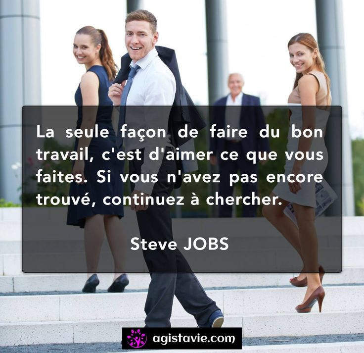 ❤️ Aimez ce que vous faites - Steve JOBS ❤️ Site : www.agistavie.com /  Facebook : https://www.facebook.com/AgisTaVie22/