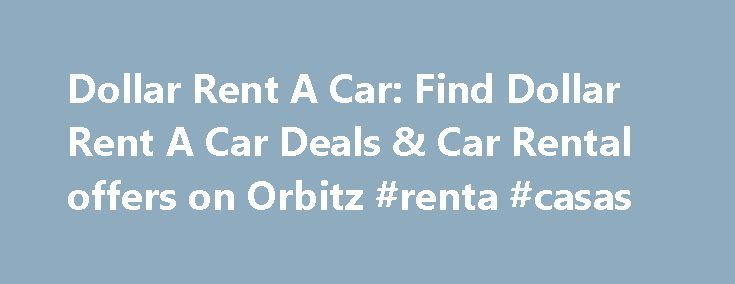 Dollar Rent A Car: Find Dollar Rent A Car Deals & Car Rental offers on Orbitz #renta #casas http://rental.nef2.com/dollar-rent-a-car-find-dollar-rent-a-car-deals-car-rental-offers-on-orbitz-renta-casas/  #dollar rent a car # Dollar Rent A Car Save 15% on a weekly rental Save 15% on your next weekly rental on all car classes when PC# 100998 is included in your reservation. Offer valid for booking now at participating locations. Pick up from September 1 through January 31, 2016 . Terms and…
