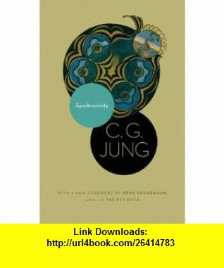 Synchronicity An Acausal Connecting Principle. (From Vol. 8. of the Collected Works of C. G. Jung) (New in Paper) (Bollingen) (9780691150505) C. G. Jung, R. F.C. Hull, Sonu Shamdasani , ISBN-10: 0691150508  , ISBN-13: 978-0691150505 ,  , tutorials , pdf , ebook , torrent , downloads , rapidshare , filesonic , hotfile , megaupload , fileserve