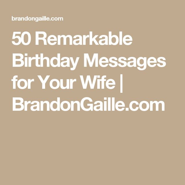 50 Remarkable Birthday Messages for Your Wife | BrandonGaille.com