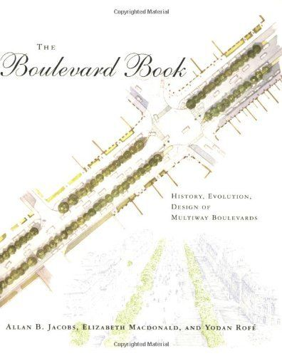 140 best urban design literature images on pinterest literature the boulevard book history evolution design of multiway boulevards by allan b jacobs fandeluxe Image collections