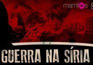 Mamilos 80 – Guerra na Síria