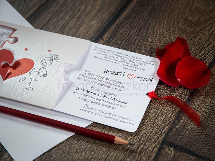 Gyöngyház fehér borítóból és egy fehér kihúzható betétlapból álló nagyon szép és modern meghívó. A borítón puzzle formájú domborítással ellátva. A betétlap mozgatásával a vőlegénynél található fél szív a menyasszony fél szívével összekapcsolódik, így ad ki egy piros szív mintát. A betétlap 8,5 centit húzható ki (így csak nagyon rövid szöveg fér rá), piros organza szalag segítségével.