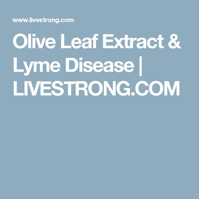 Olive Leaf Extract & Lyme Disease | LIVESTRONG.COM