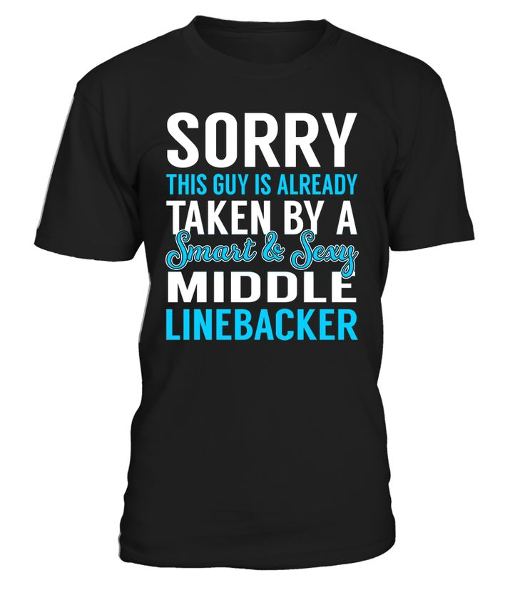 Sorry This Guy Is Already Taken By A Smart & Sexy Middle Linebacker #MiddleLinebacker