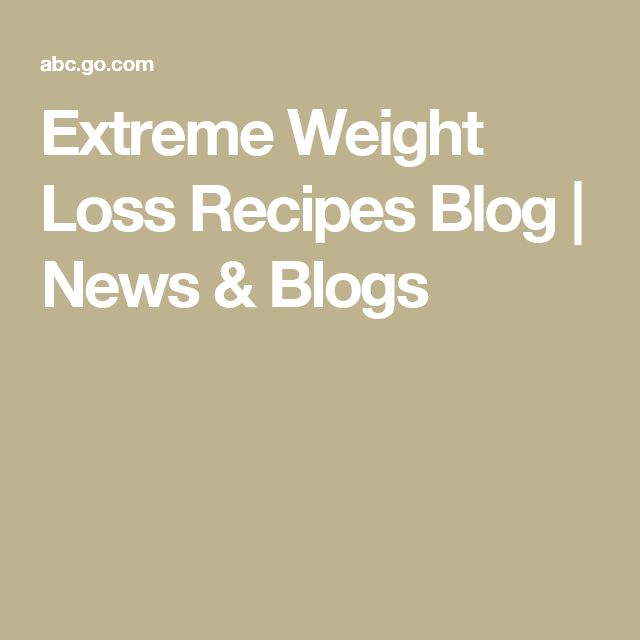 Extreme Weight Loss Recipes Blog | News & Blogs