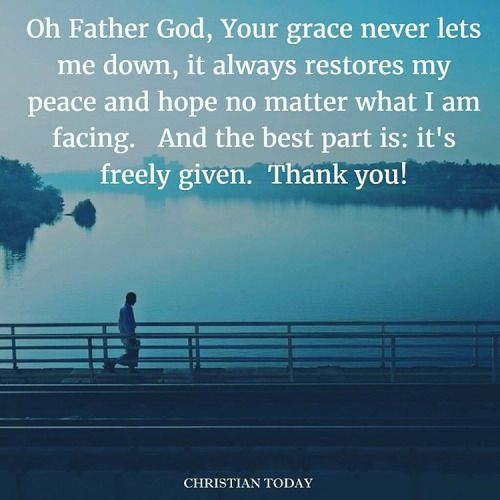 Father God thank you for your grace that never lets me down
