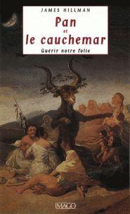 James Hillman - Pan et le cauchemar - Guérir notre folie.