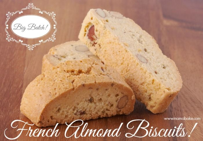 Almond Biscuits! Big Batch! - MamaBake | MamaBake's Premium Baking Cl ...