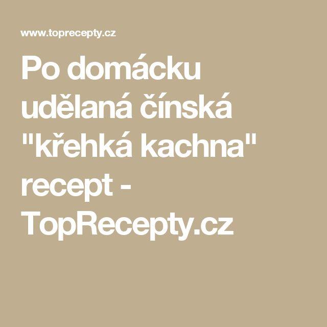 """Po domácku udělaná čínská """"křehká kachna"""" recept - TopRecepty.cz"""
