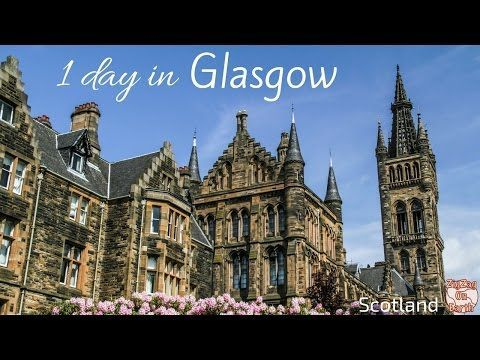 Visit Glasgow in one day - 7 areas to discover - Photos & Video