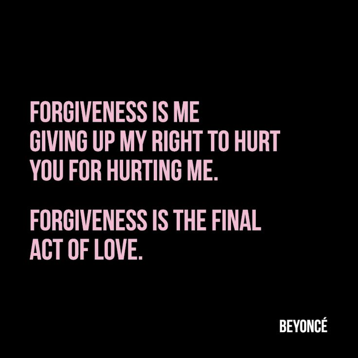 """Forgiveness is me giving up my right to hurt you for hurting me. Forgiveness is the final act of love."" ~ Beyoncé, On The Run Tour #beyonce #forgiveness #love"