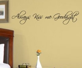 Always Kiss Me Goodnight Vinyl Wall Sticker Art Quote Decal Lettering Say L09 by Decals for the Wall, http://www.amazon.com/dp/B008ID3IO6/ref=cm_sw_r_pi_dp_Ot1yqb1BEDQ46