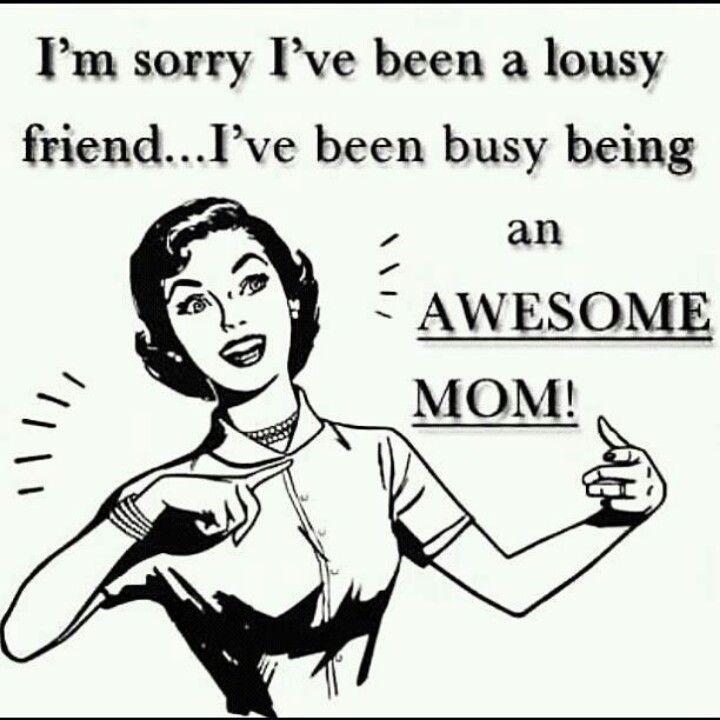 Busy Friends Funny Quotes: Bad Friend. Good Mommy. Some People Can't Handle It And