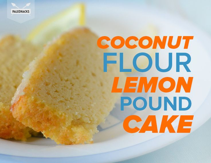Coconut Flour Lemon Pound Cake #justeatrealfood #paleohacks