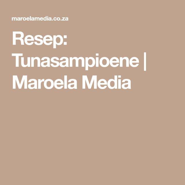 Resep: Tunasampioene   Maroela Media