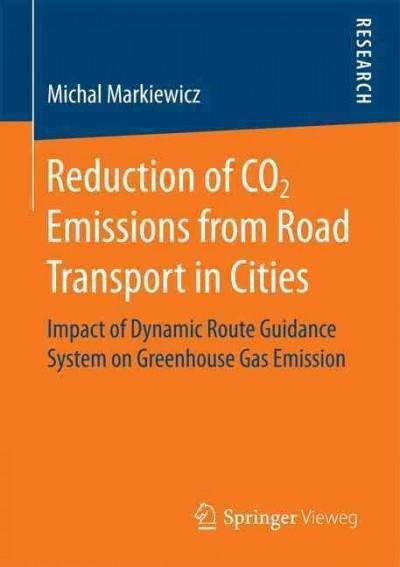 Reduction of Co2 Emissions from Road Transport in Cities: Impact of Dynamic Route Guidance System on Greenhouse G...