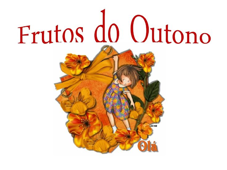 Frutos do outono by Carla Queiroz via slideshare