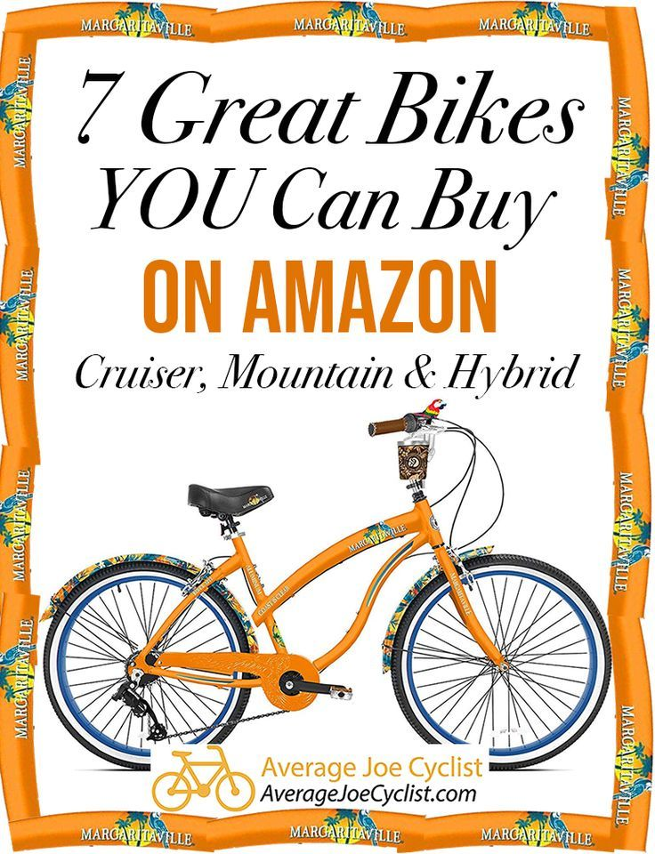 7 Great Bikes You Can Buy On Amazon Cruiser Mountain And Hybrid