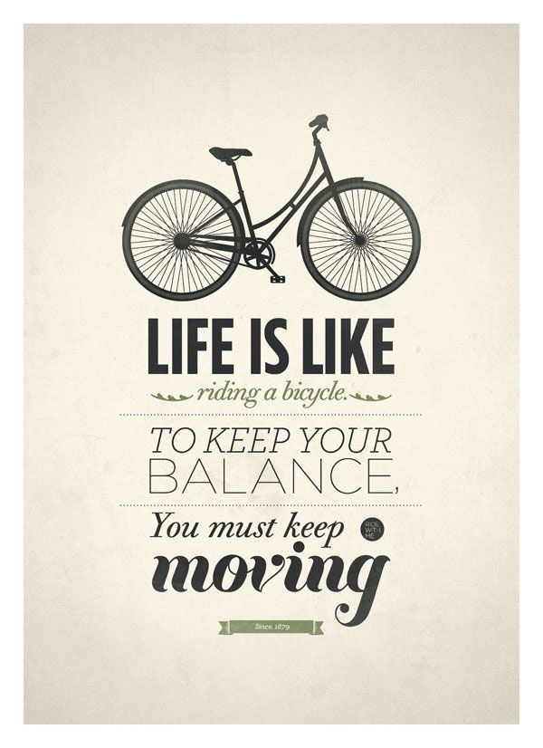 bike bike bike!: Life Quotes, Riding A Bike, Bicycles, Inspiration, Typography Posters, Bikes, Keepmoving, Lifequotes, Keep Moving Forward