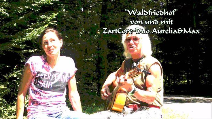 Waldfriedhof    von und mit: ZartCore-Duo Aurelia&Max