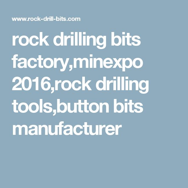 rock drilling bits factory,minexpo 2016,rock drilling tools,button bits manufacturer