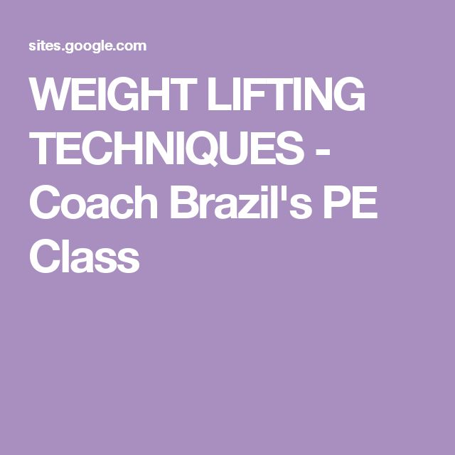 WEIGHT LIFTING TECHNIQUES - Coach Brazil's PE Class