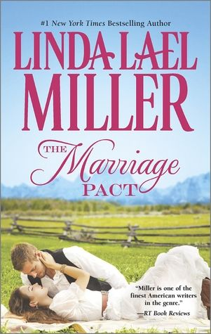 The Marriage Pact by Linda Lael Miller   The Brides of Bliss County, BK#1   Publisher: Harlequin HQN   Publication Date: May 27, 2014   www.lindalaelmiller.com   Contemporary Romance