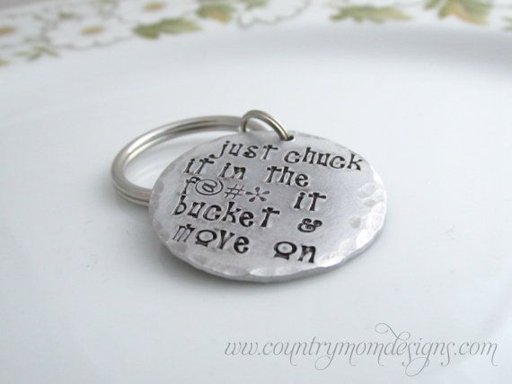 Custom Key Chain Hand Stamped Chuck It In The F@#* It Bucket -- Current production time is 2 weeks, plus shipping time. --