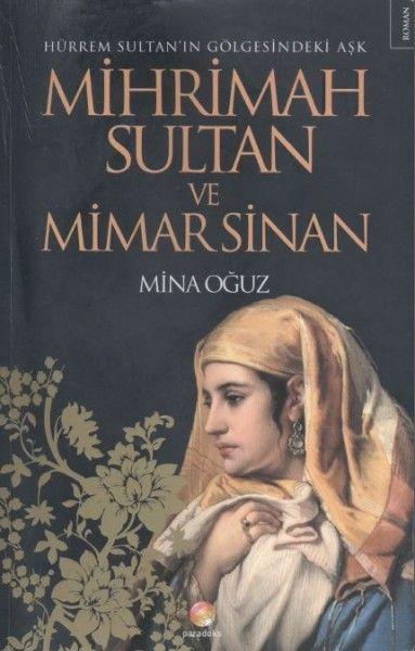 Mina Oğuz - Mihrimah Sultan ve Mimar Sinan