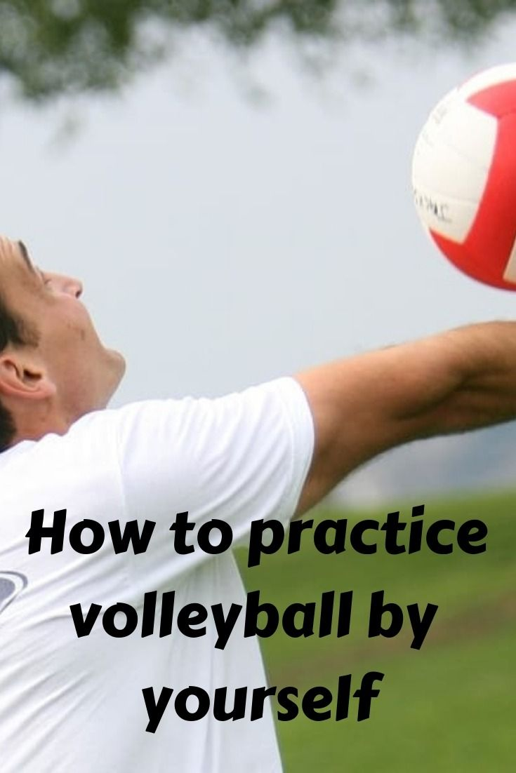 How To Practice Volleyball By Yourself Volleyball Tips Volleyball Workouts Volleyball Skills