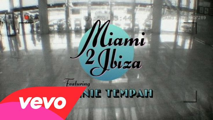 New music trends: house and pop music as travel inspirers: Swedish House Mafia - Miami 2 Ibiza ft. Tinie Tempah