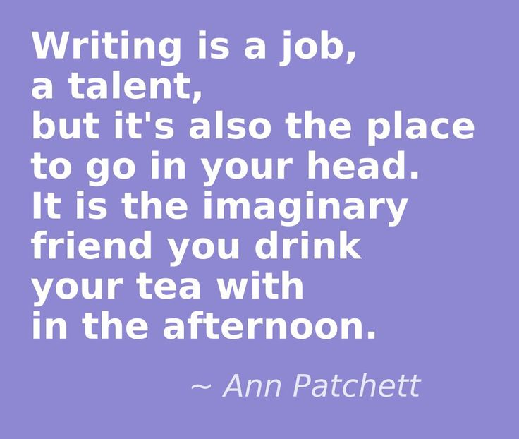 Writing is a job, a talent, but it's also the place to go in your head... #quote #authors #writers