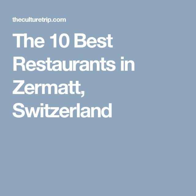 The 10 Best Restaurants in Zermatt, Switzerland